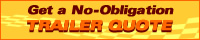 Click Here to Get a NO OBLIGATION Trailer Quote!