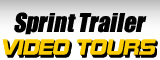 Sprint Trailer Video Tours